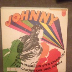 Discos de vinilo: JOHNNY HALLYDAY: COURS PLUS VITE CHARLIE + NON, ME DIS PAS ADIEU PHILIPS ED. ESPAÑA 1968 PROMO MONO. Lote 144613182