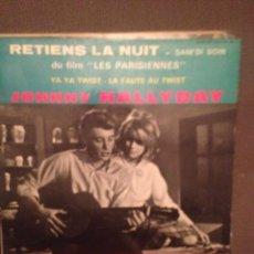 Discos de vinilo: JOHNNY HALLYDAY: RETIENS LA NUIT , BS LES PARISIENNES TWIST - PHILIPS ED FRANCESA 1962. Lote 144613402