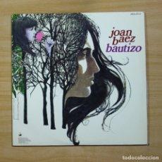 Discos de vinilo: JOAN BAEZ - BAUTIZO - LP. Lote 144618065