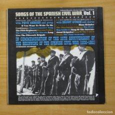 Discos de vinilo: VARIOS - SONGS OF THE SPANISH CIVIL WAR VOL 1 - LP. Lote 144620957