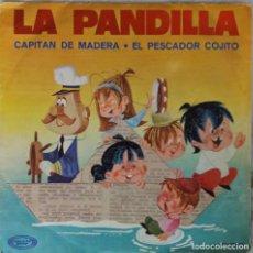 Discos de vinilo: LA PANDILLA. CAPITAN DE MADERA. SINGLE. Lote 144623262