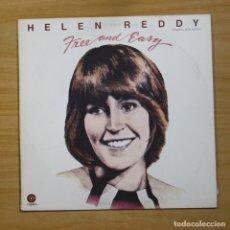 Discos de vinilo: HELEN REDDY - FREE AND EASY - LP. Lote 144627089