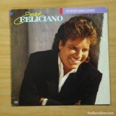 Discos de vinilo: JOSE FELICIANO - I�M NEVER GONNA CHANGE - LP. Lote 144630697