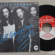 Discos de vinilo: SISTER SLEDGE ALL AMERICAN GIRLS SINGLE VINYL MADE IN SPAIN 1981. Lote 144647106