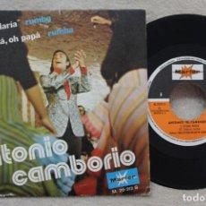 Discos de vinilo: ANTONIO EL CAMBORIO GITANA MARIA SINGLE VINYL MADE IN SPAIN 1974. Lote 144648130