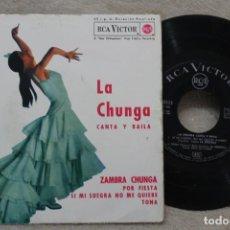 Discos de vinilo: LA CHUNGA CANTA Y BAILA SINGLE VINYL MADE IN SPAIN 1962. Lote 144649614