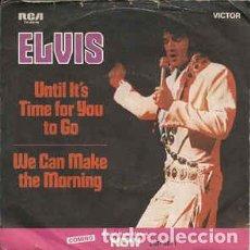 Discos de vinilo: SG ELVIS PRESLEY : WE CAN MAKE THE MORNING . Lote 144652366