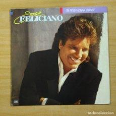 Discos de vinilo: JOSE FELICIANO - I�M NEVER GONNA CHANGE - LP. Lote 144690528