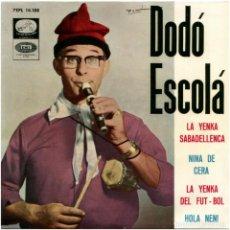 Discos de vinilo: DODÓ ESCOLÀ - YA LLENKA SABADELLENCA - EP SPAIN 1965 - LA VOZ DE SU AMO 7EPL 14.188. Lote 144738750