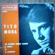 Discos de vinilo: TITO MORA - EL ALMIRANTE + LOS HOMBRES LLORAN TAMBIEN + EL TIEMPO + SE. Lote 144756102