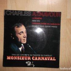 Discos de vinilo: CHARLES AZNAVOUR (EP) MONSIEUR CARNAVAL (LA BOHEME) 70862 - EDICION FRANCESA. Lote 144772074