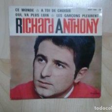 Discos de vinilo: RICHARD ANTHONY / CE MONDE,QUI VA PLUS LOIN, A TOI DE CHOISIR,LES GARCONS PLEURENT, FRANCIA. Lote 144772238
