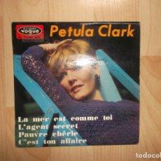 Discos de vinilo: PETULA CLARK LA MER EST COMME TOI/ L'AGENT SECRET/PAUVRE CHERIE +1 EP 1966 VOGUE. Lote 144773170