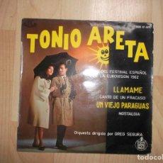 Discos de vinilo: TONIO ARETA (ANTONIO ARETA ) : LLAMAME (ORQUESTA GREG SEGURA ) HH 17191 ED ESPAÑOLA. Lote 144773846