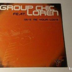 Discos de vinilo: GROUP CHIC FEAT. LOREN - GIVE ME YOUR LOVE. Lote 144788970