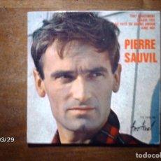 Discos de vinilo: PIERRE SAUVIL - TOUT DOUCEMENT + AU PAYS DU GRAND AMOUR + CHAQUE FOIS + AIME MOI . Lote 144798210