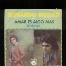 Discos de vinilo: FERNANDO BROSED 45RPM AMAR ES ALGO MAS . Lote 144826934