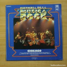 Discos de vinilo: CHICAGO - HISTORIA DE LA MUSICA ROCK - LP. Lote 144873069