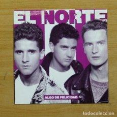 Discos de vinilo: EL NORTE - ALGO DE FELICIDAD - SINGLE. Lote 293783233
