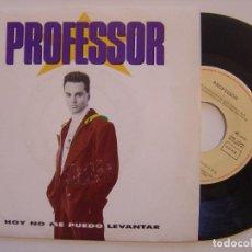 Discos de vinilo: PROFESSOR - HOY NO ME PUEDO LEVANTAR / LO ESTAS HACIENDO MUY BIEN - SINGLE 1991 - EMI. Lote 144893838