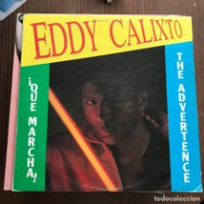 Discos de vinilo: EDDY CALIXTO - THE ADVERTENCE - 12'' MAXISINGLE RAF 1984. Lote 144928158