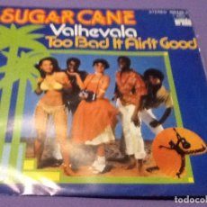 Discos de vinilo: SUGAR CANE: VALHEVALAS / TOO BAD IT AIN´T GOOD. Lote 144991314
