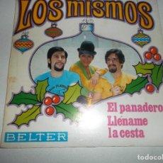 Discos de vinilo: LOS MISMOS, EL PANADERO,LLENAME LA CESTA BELTER 1969. Lote 145012518