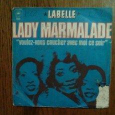Discos de vinilo: LABELLE - LADY MARMALADE, CBS, 1974. FRANCE.. Lote 145023017