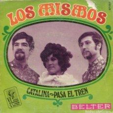 Discos de vinilo: LOS MISMOS / CATALINA (VI FESTIVAL DE MALLORCA) / PASA EL TREN (SINGLE 1969). Lote 145028582