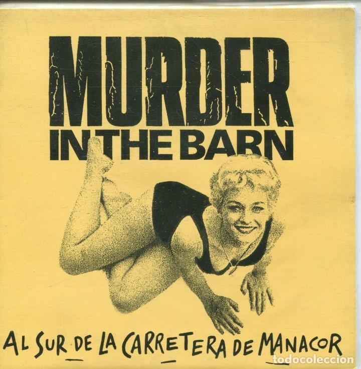 MURDER IN THE BARN / AL SUR DE LA CARRETERA DE MANACOR / DOS CORAZONES (SINGLE 1991) (Música - Discos - Singles Vinilo - Grupos Españoles de los 90 a la actualidad)