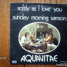 Discos de vinilo: AQUAVITAE - SOFTLY AS I LOVE YOU + SUNDAY MORNING SAMSON. Lote 145040754