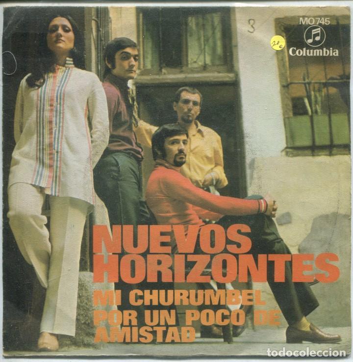 NUEVOS HORIZONTES / MII CHURUMBEL / POR UN POCO DE AMISTAD (SINGLE 1970) (Música - Discos - Singles Vinilo - Grupos Españoles 50 y 60)
