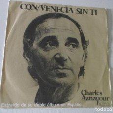 Discos de vinilo: CHARLES AZNAVOUR, CON, VENECIA SIN TI MOVIE PLAY 1982 ED ESPAÑOLA. Lote 145087834
