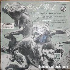 Discos de vinilo: ORQUESTA BOYD NEEL. BACH, HAYDN, TCHAIKOVSKY. EP PHILIPS 1958. Lote 145095794