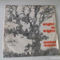 Discos de vinilo: MICHEL DELPECH ?– WIGHT IS WIGHT SELLO: MOVIEPLAY 1969 ED ESPAÑOLA. Lote 145096978