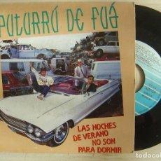Discos de vinilo: PUTURRÚ DE FUÁ - LAS NOCHES DE VERANO NO SON PARA DORMIR / VOY A DERRIBAR..- SINGLE 1990. Lote 145187318