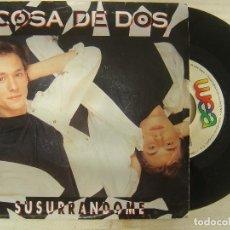Discos de vinilo: COSA DE DOS - SUSURRANDOME - SINGLE PROMOCIONAL 1992 - WEA. Lote 145188202