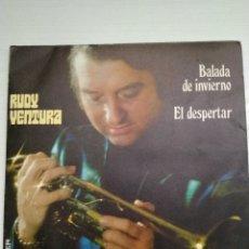 Discos de vinilo: SINGLE RUDY VENTURA. BALADA DE INVIERNO, EL DESPERTAR. Lote 145221905