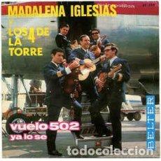 Discos de vinilo: MADALENA IGLESIAS Y LOS 4 DE LA TORRE: VUELO 502 / YO LO SÉ (1966). Lote 145258286
