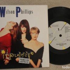 Discos de vinilo: WILSON PHILLIPS IMPULSIVE SINGLE VINYL MADE IN USA 1990 PROMOCIONAL. Lote 145277674