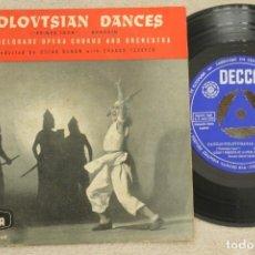 Discos de vinilo: POLOVTSIAN DANCES PRINCIPE IGOR SINGLE VINYL MADE IN SPAIN 1958. Lote 145283370