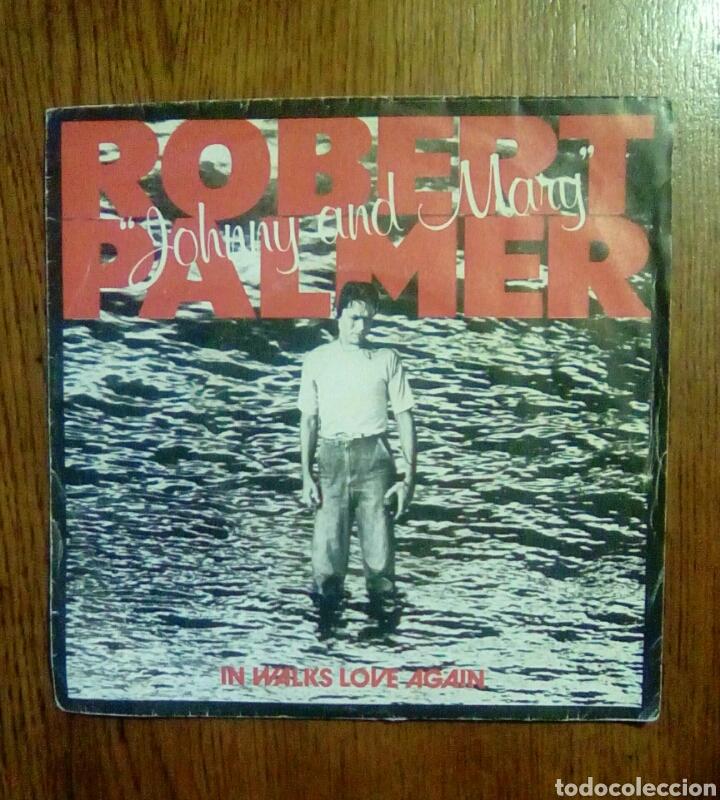 ROBERT PALMER - JOHNNY AND MARY / IN WALKS LOVE AGAIN, ISLAND RECORDS, 1980. FRANCE. (Música - Discos de Vinilo - Singles - Pop - Rock Extranjero de los 80)