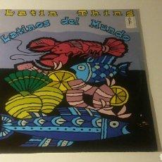 Discos de vinilo: LATIN THING - LATINOS DEL MUNDO. Lote 145355028