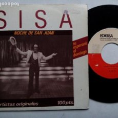 Discos de vinilo: SISA. NOCHE DE SAN JUAN. SINGLE EDIGSA 01S0233. ESPAÑA 1981. RADIO YE-YÉ. TE ESPERARÉ EL DOMINGO.. Lote 145357082