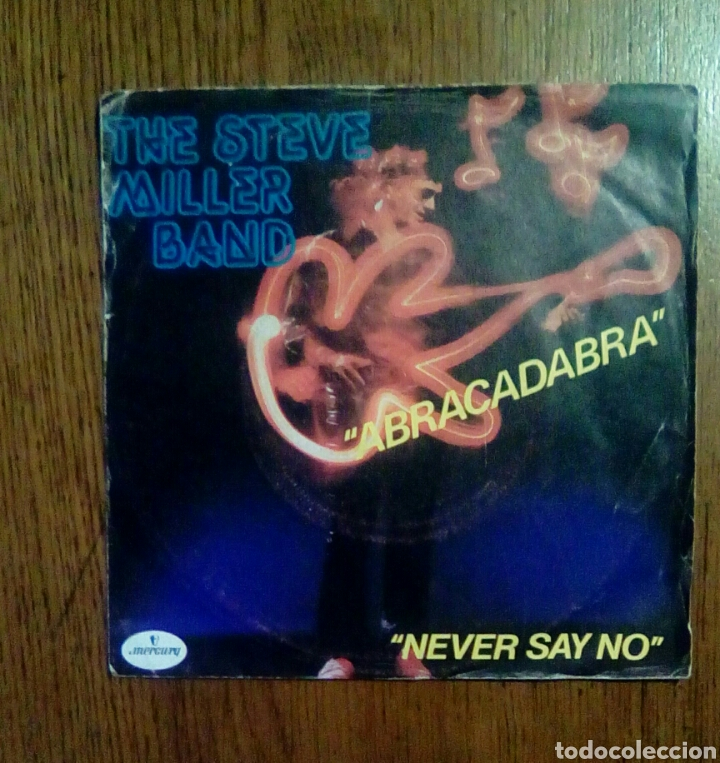 THE STEVE MILLER BAND - ABRACADABRA / NEVER SAY NO, MERCURY, 1982. FRANCE. (Música - Discos de Vinilo - Singles - Pop - Rock Extranjero de los 80)