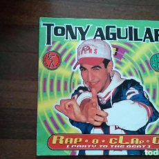 Discos de vinilo: TONY AGUILAR-RAP O CLAP O.MAXI. Lote 145362014