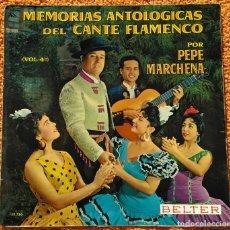 Discos de vinilo: VINILO LP PEPE MARCHENA - MEMORIAS ANTOLÓGICAS DEL CANTE FLAMENCO VOL 4 - 1963. Lote 145379930