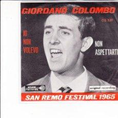 Discos de vinilo: GIORDANO COLOMBO IO NON VOLEVO STAMPA BELGA SANREMO 65 SHOW RECORDS RARO . Lote 145386402