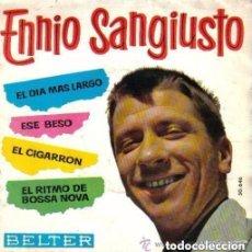 Discos de vinilo: ENNIO SANGIUSTO - EL DIA MAS LARGO / ESE BESO / EL CIGARRON / EL RITMO DE BOSSA NOVA - BELTER 1963. Lote 145420186