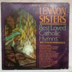 Discos de vinilo: LAWRENCE WELK_THE LENNON SISTERS_THE BEST-LOVED CATHOLIC HYMNS 12'' LP PHILIPPINES MUY RARO!!!!. Lote 145425366
